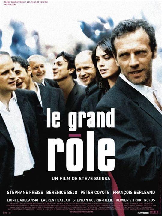 Le Grand rôle : Affiche Stéphane Freiss, Steve Suissa