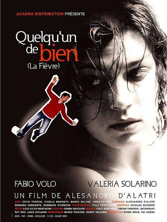 Quelqu'un de bien : Affiche Alessandro D'Alatri, Fabio Volo, Valeria Solarino
