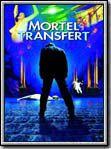 Mortel transfert : Affiche