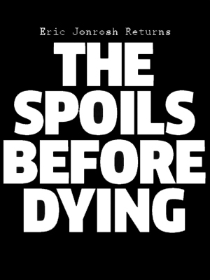 The Spoils Before Dying : Affiche